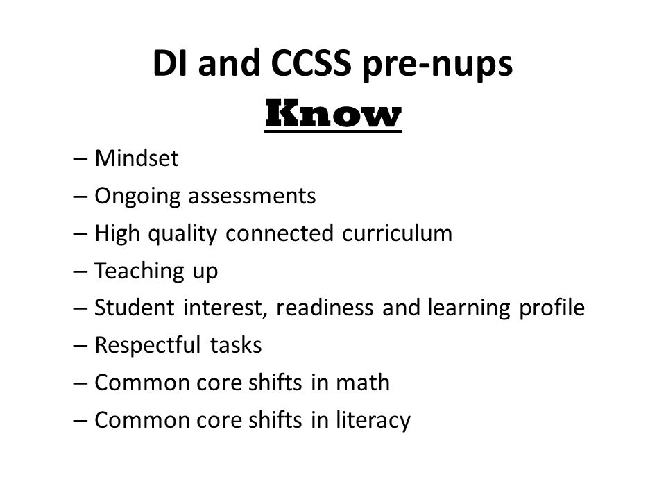 DI and CCSS pre-nups Know Mindset Ongoing assessments