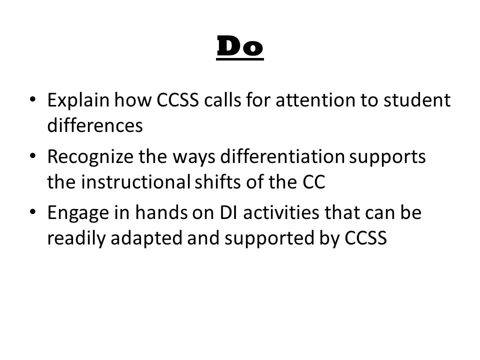 Do Explain how CCSS calls for attention to student differences