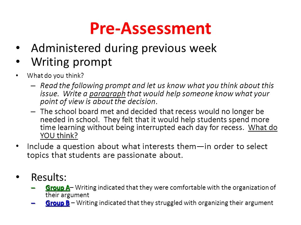 Pre-Assessment Administered during previous week Writing prompt