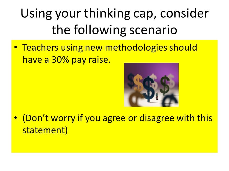 Using your thinking cap, consider the following scenario
