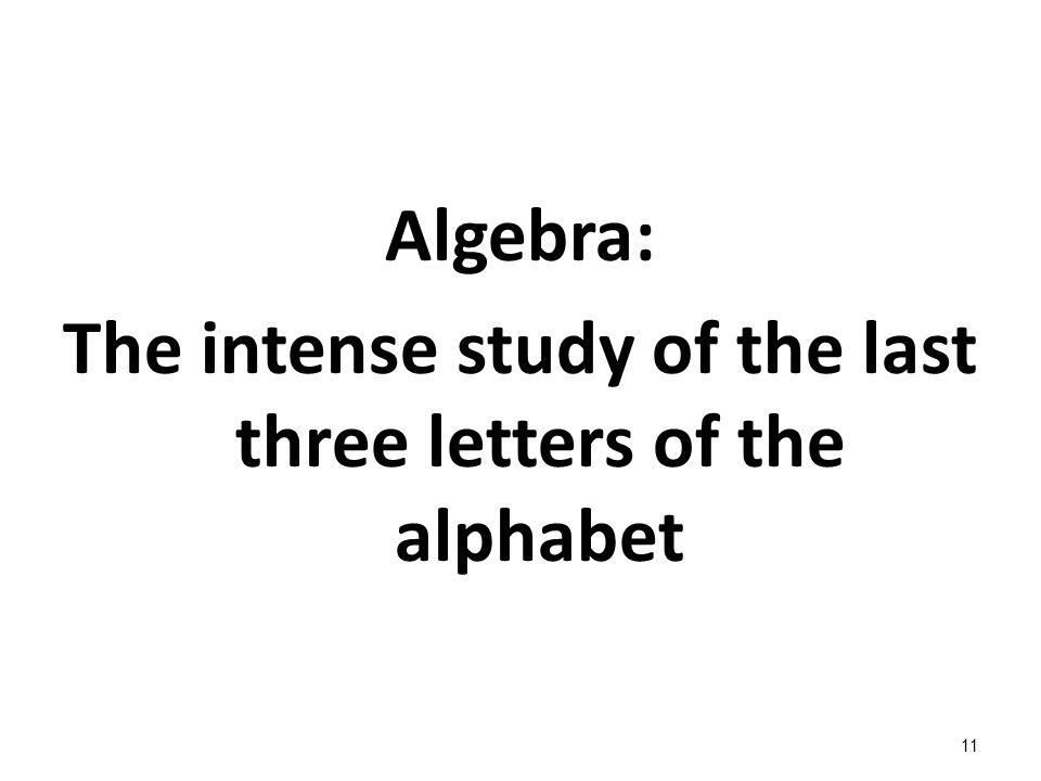 The intense study of the last three letters of the alphabet