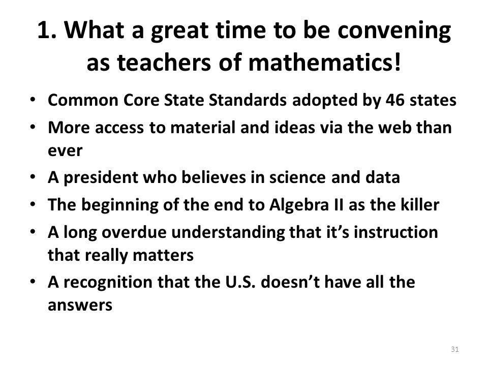 1. What a great time to be convening as teachers of mathematics!