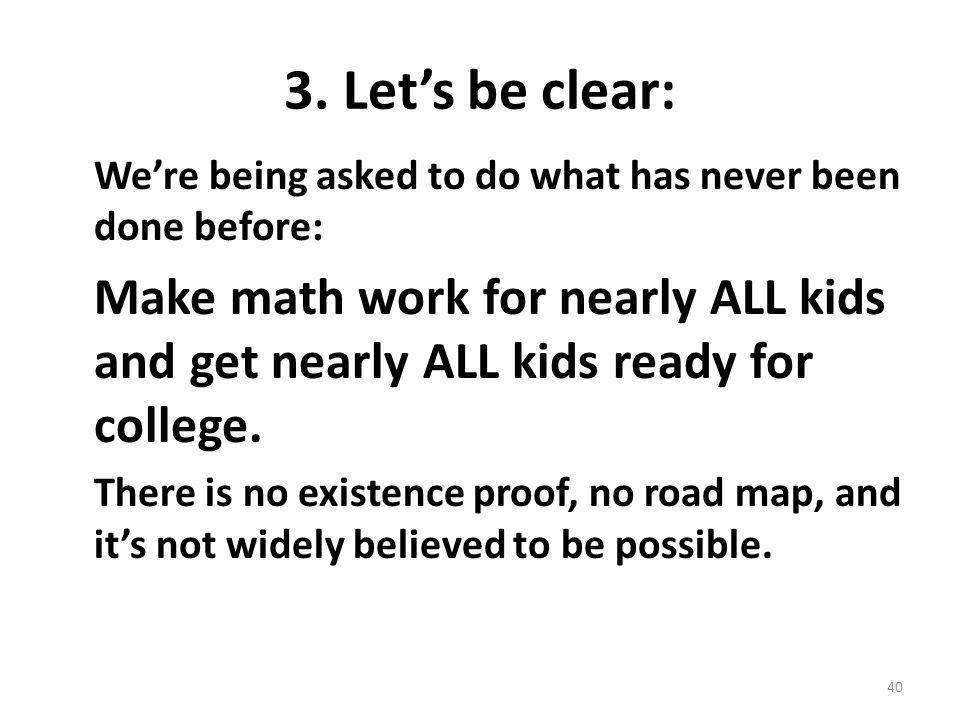 3. Let's be clear: We're being asked to do what has never been done before: