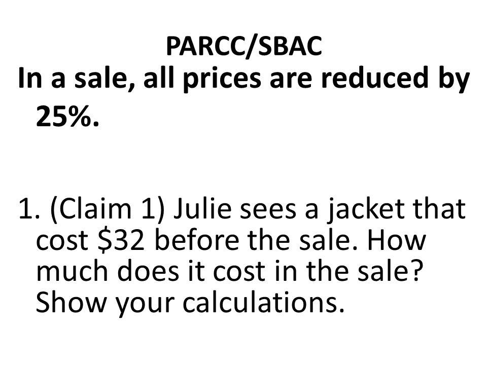 In a sale, all prices are reduced by 25%.