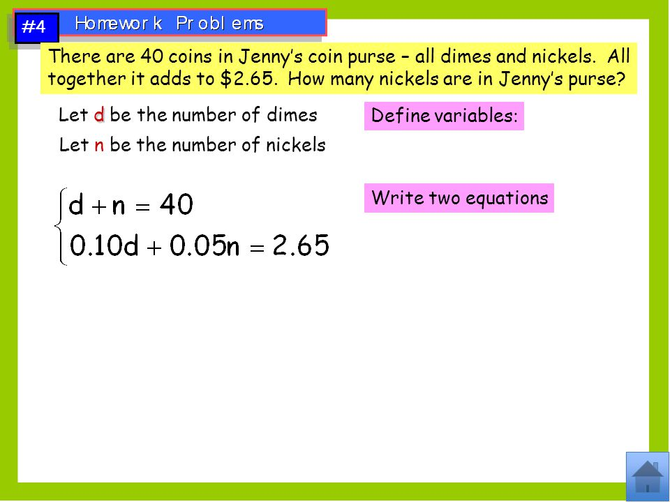 Let d be the number of dimes Define variables: