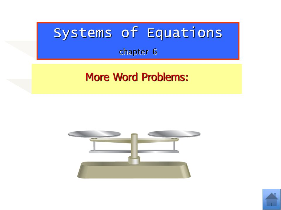 Systems of Equations chapter 6 More Word Problems:
