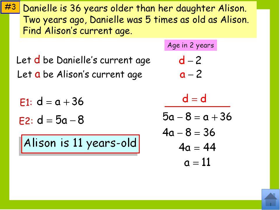 Let d be Danielle's current age