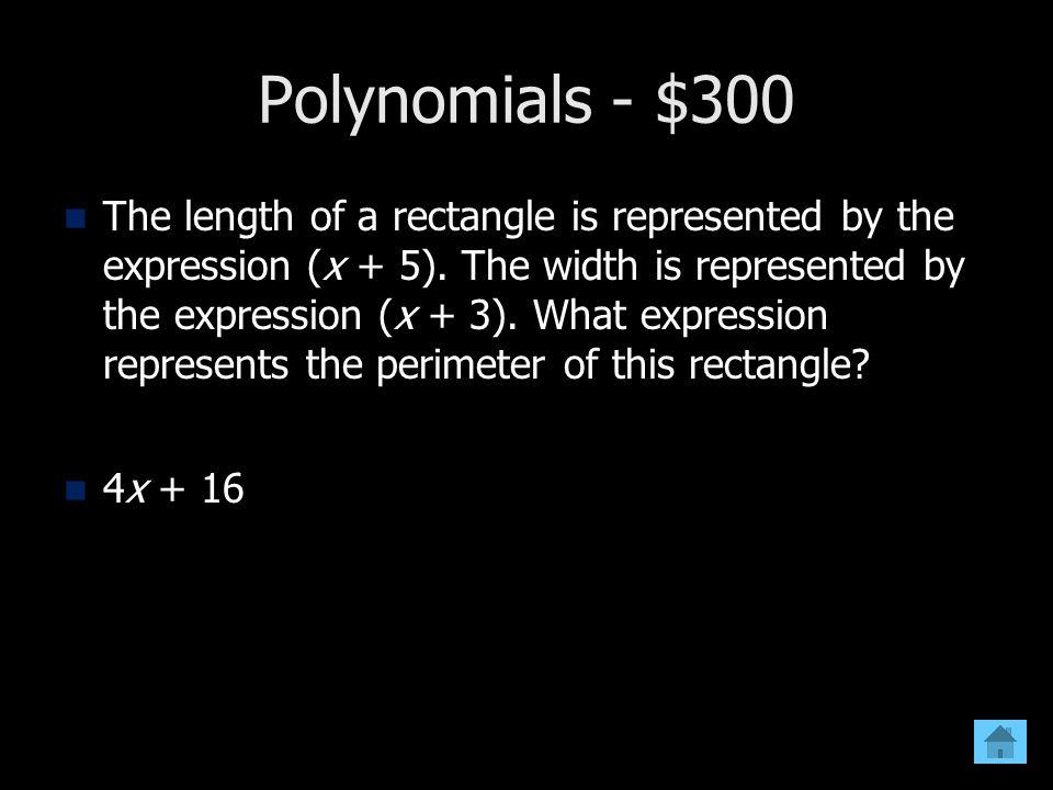 Polynomials - $300