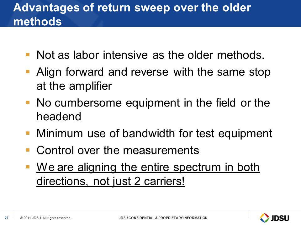 Advantages of return sweep over the older methods