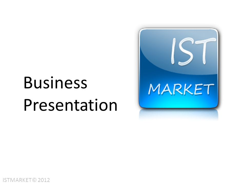 Business Presentation ISTMARKET© 2012
