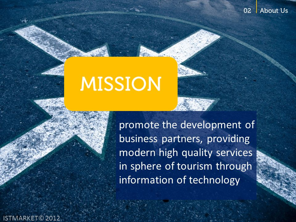 promote the development of business partners, providing modern high quality services in sphere of tourism through information of technology