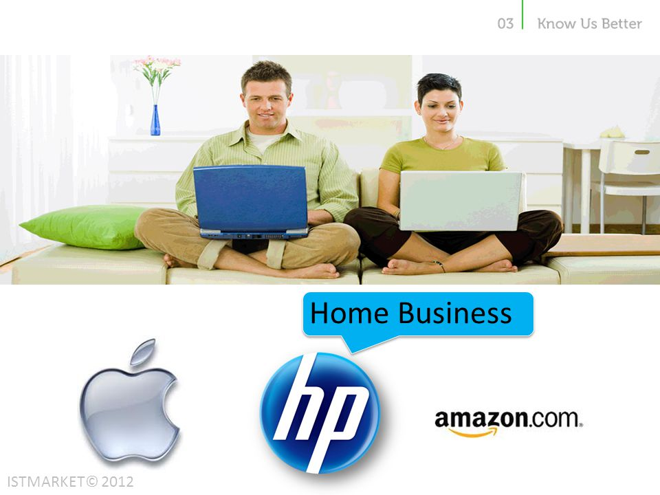 Home Business ISTMARKET© 2012