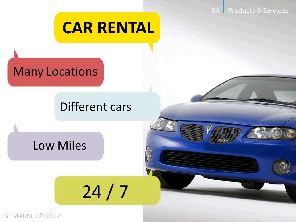 24 / 7 CAR RENTAL Many Locations Different cars Low Miles