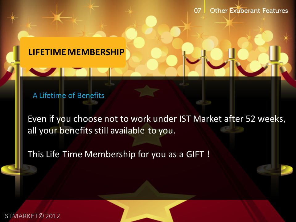 This Life Time Membership for you as a GIFT !