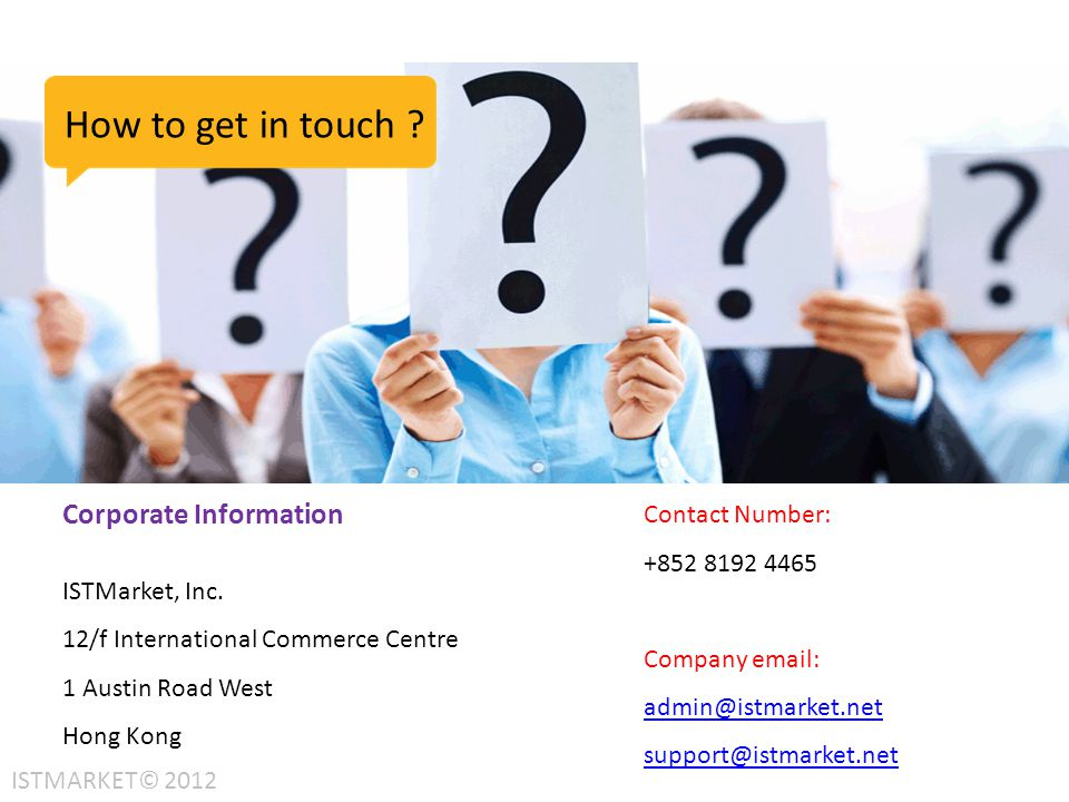 How to get in touch Corporate Information Contact Number: