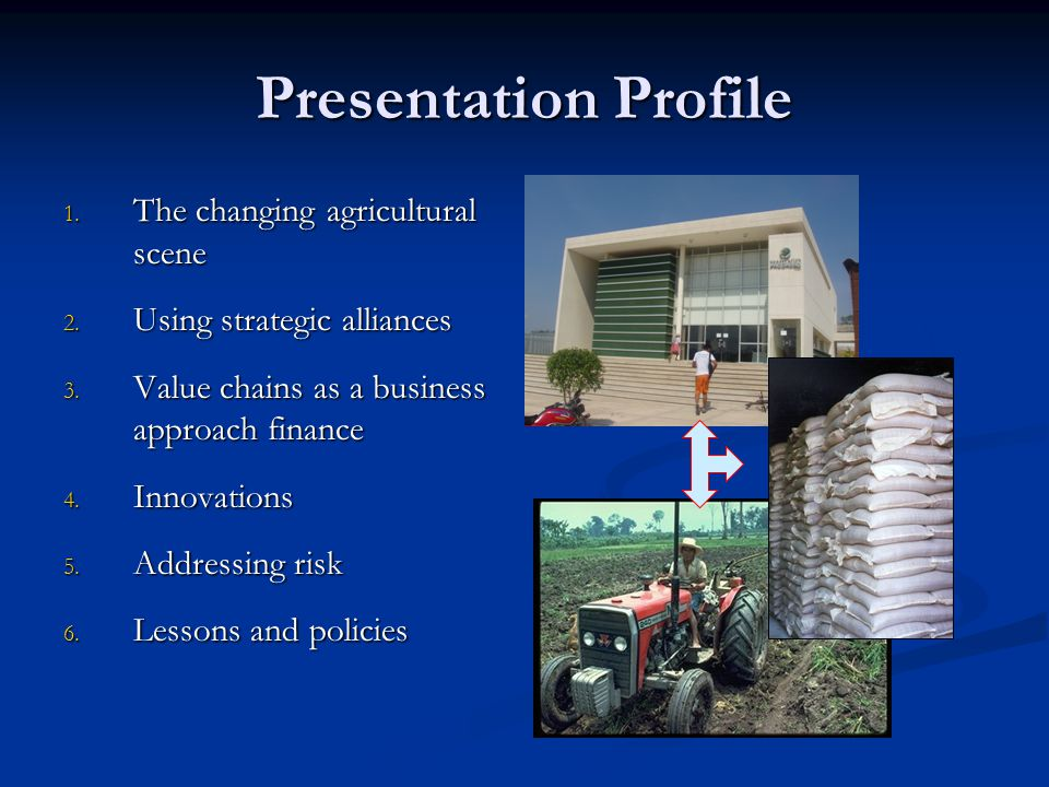 Presentation Profile The changing agricultural scene