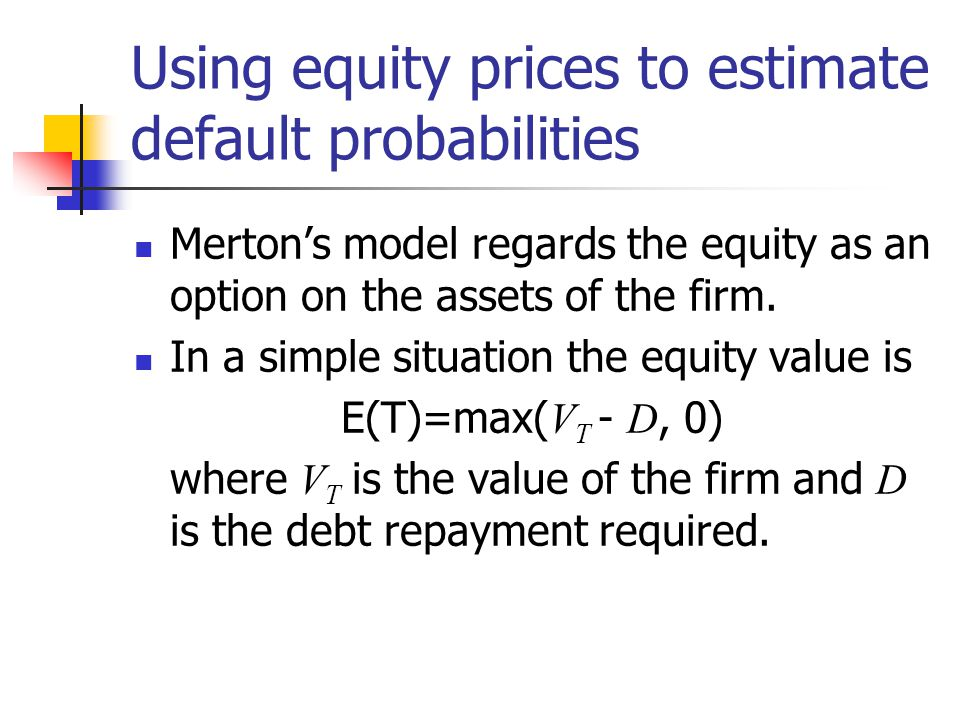 Using equity prices to estimate default probabilities