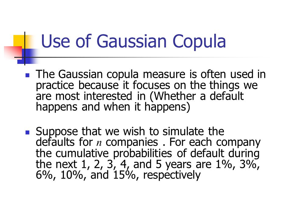 Use of Gaussian Copula