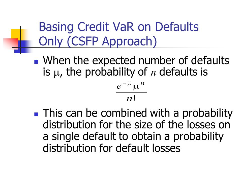 Basing Credit VaR on Defaults Only (CSFP Approach)