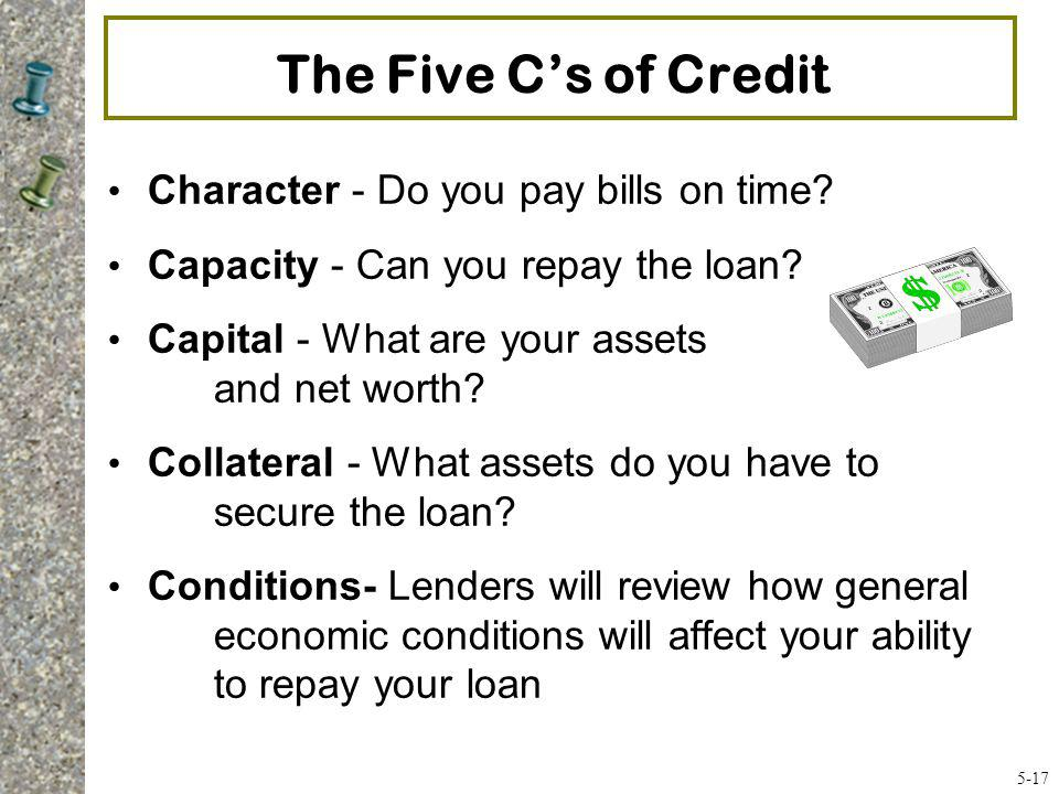 The Five C's of Credit Character - Do you pay bills on time