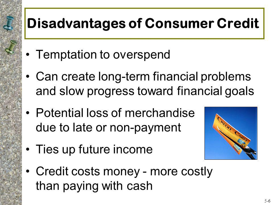 Disadvantages of Consumer Credit