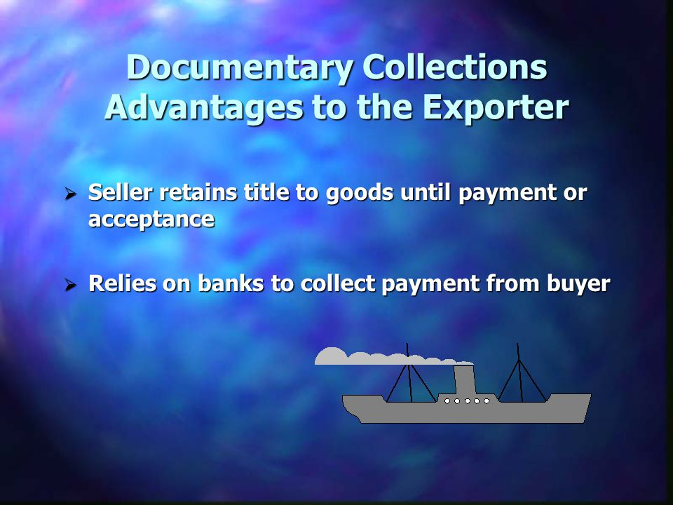 Documentary Collections Advantages to the Exporter