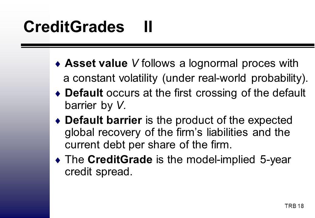 CreditGrades II Asset value V follows a lognormal proces with