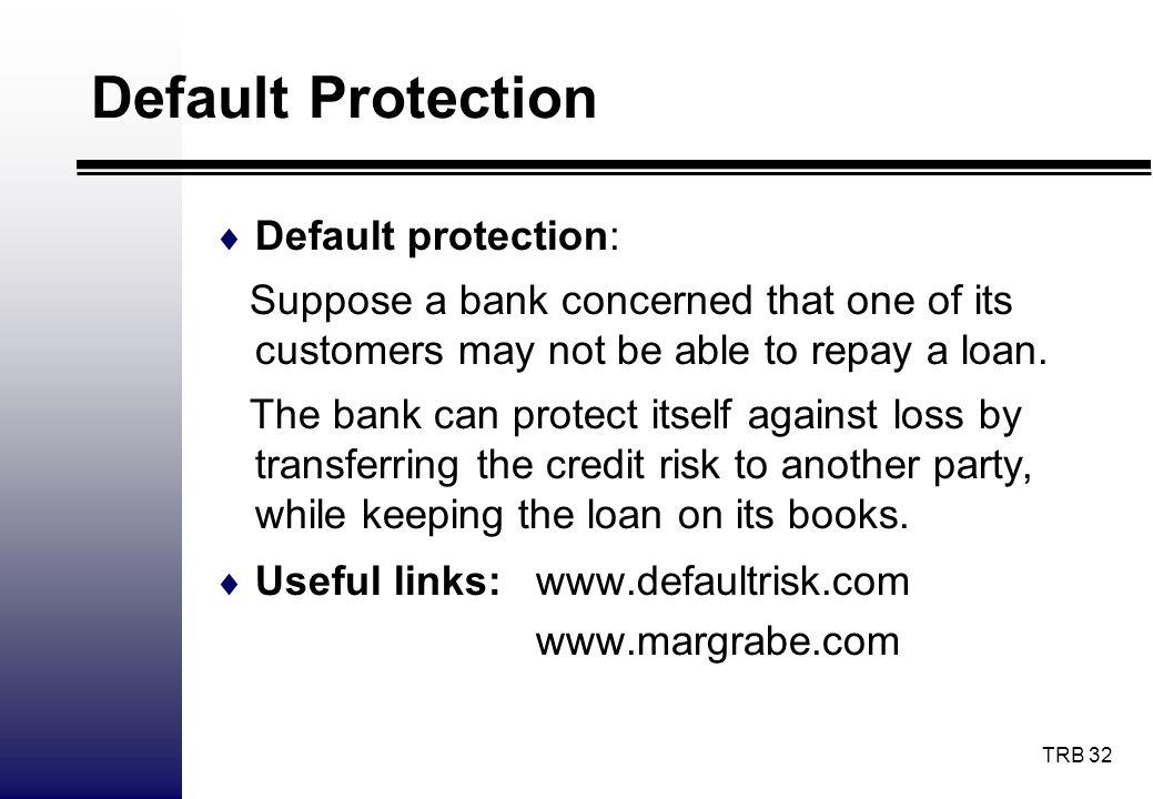 Default Protection Default protection:
