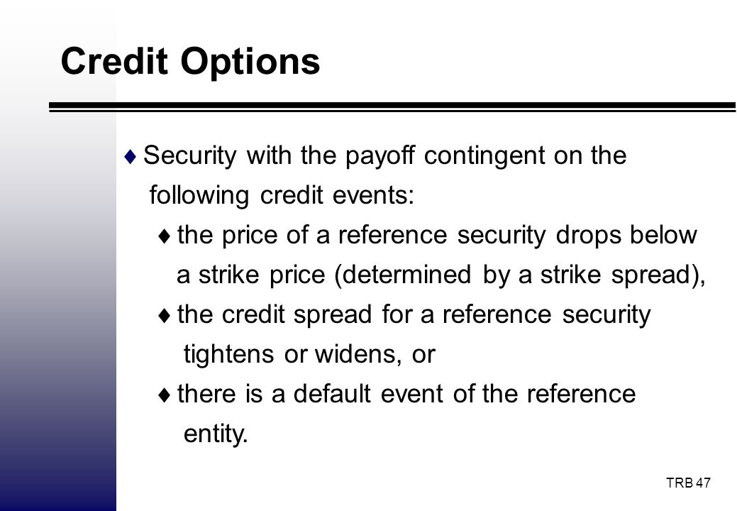 Credit Options Security with the payoff contingent on the