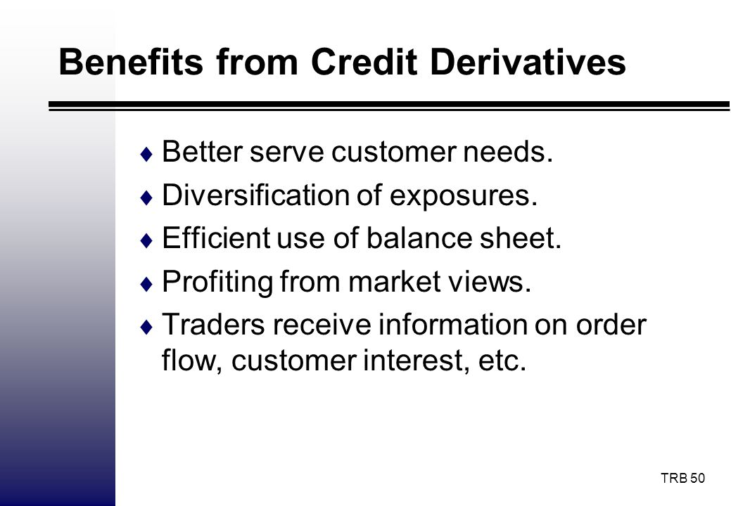 Benefits from Credit Derivatives