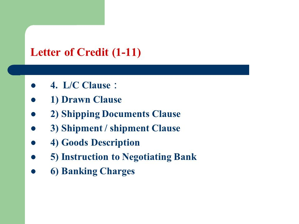 Letter of Credit (1-11) 4. L/C Clause: 1) Drawn Clause
