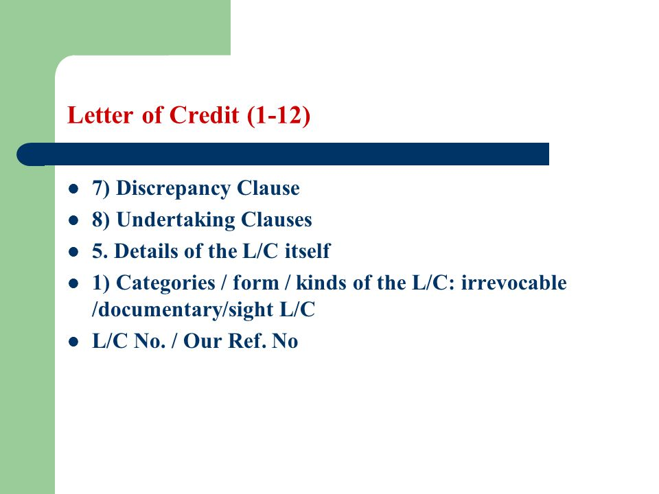 Letter of Credit (1-12) 7) Discrepancy Clause 8) Undertaking Clauses
