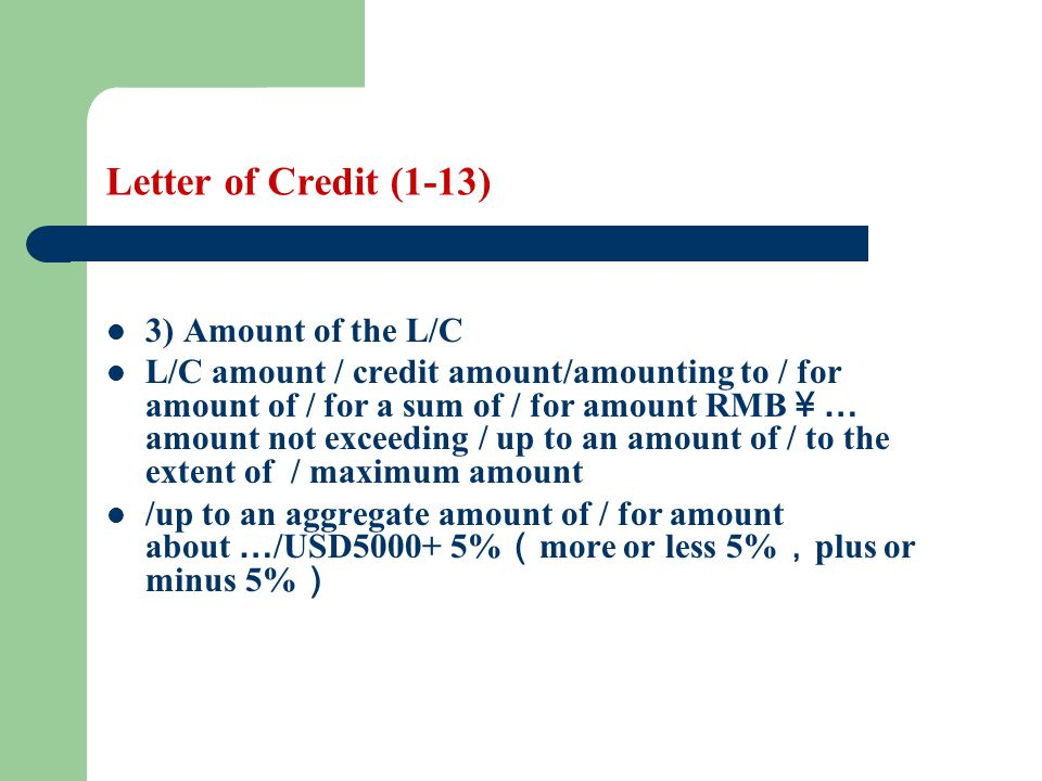 Letter of Credit (1-13) 3) Amount of the L/C