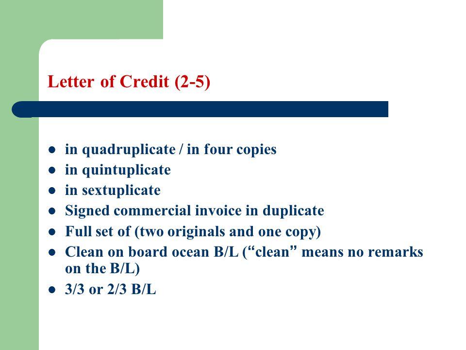 Letter of Credit (2-5) in quadruplicate / in four copies