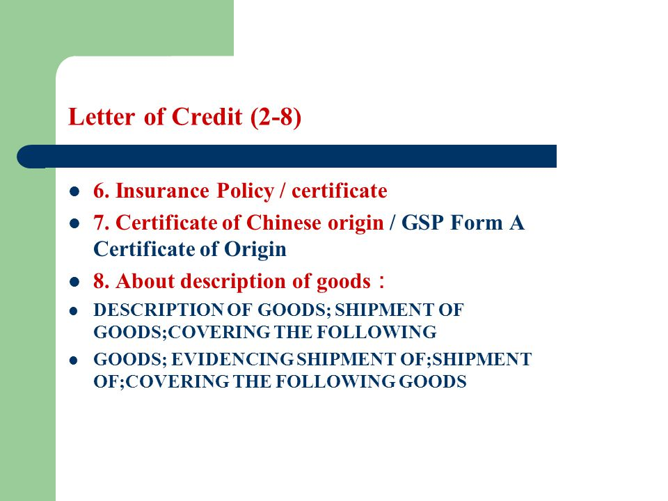 Letter of Credit (2-8) 6. Insurance Policy / certificate