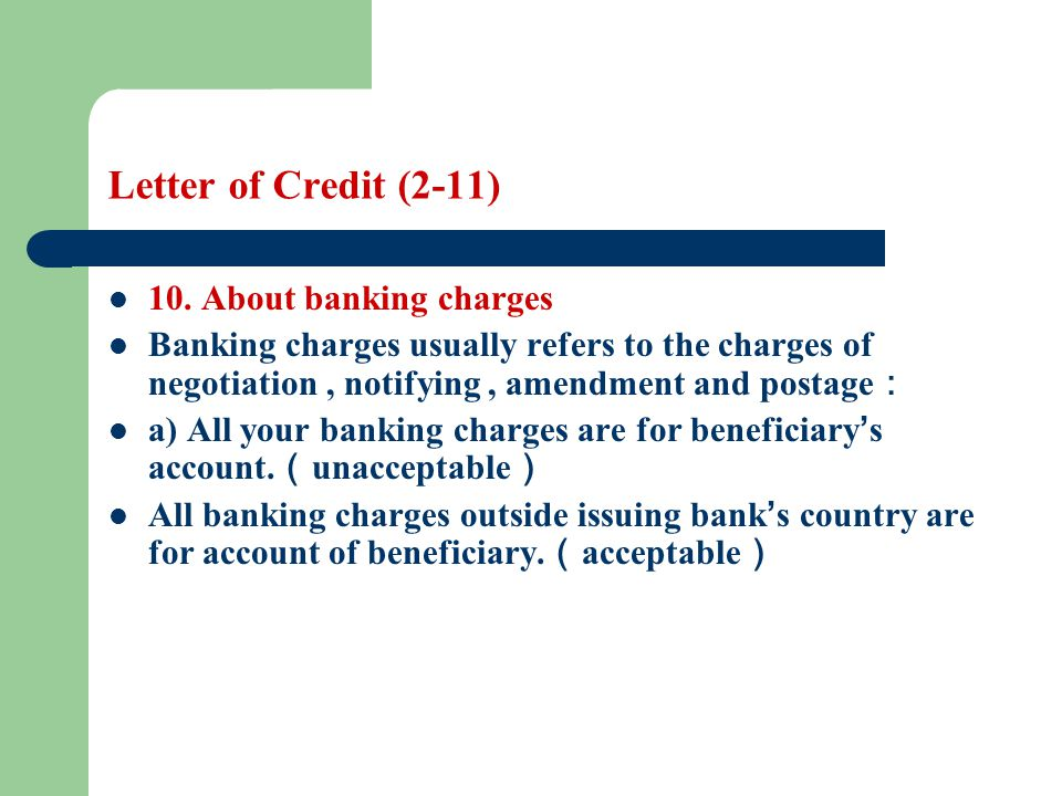 Letter of Credit (2-11) 10. About banking charges