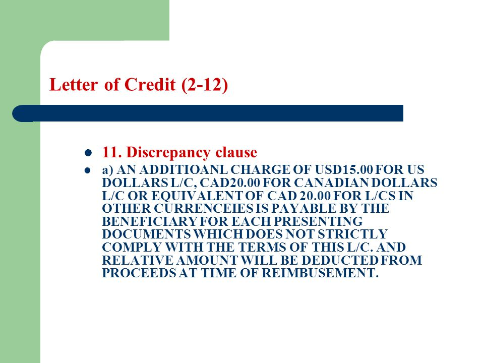 Letter of Credit (2-12) 11. Discrepancy clause