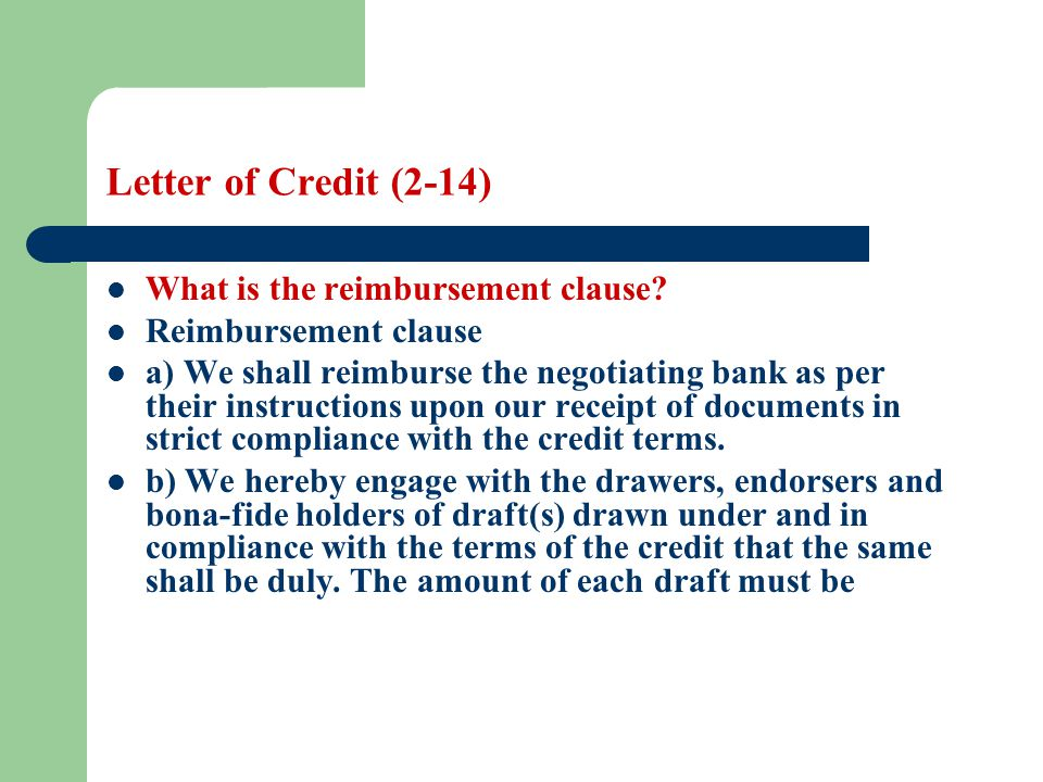 Letter of Credit (2-14) What is the reimbursement clause