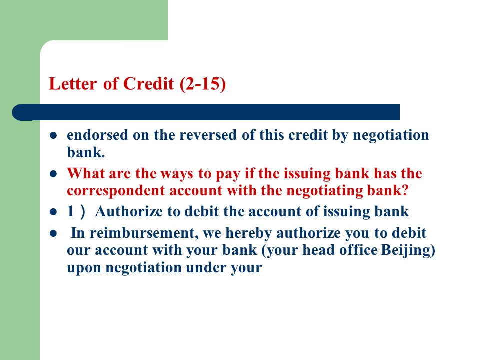 Letter of Credit (2-15) endorsed on the reversed of this credit by negotiation bank.