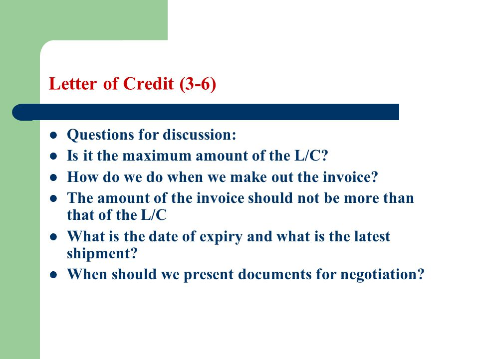 Letter of Credit (3-6) Questions for discussion: