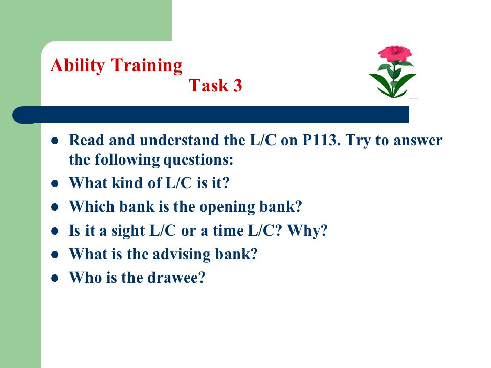 Ability Training Task 3 Read and understand the L/C on P113. Try to answer the following questions: