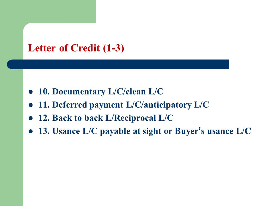 Letter of Credit (1-3) 10. Documentary L/C/clean L/C