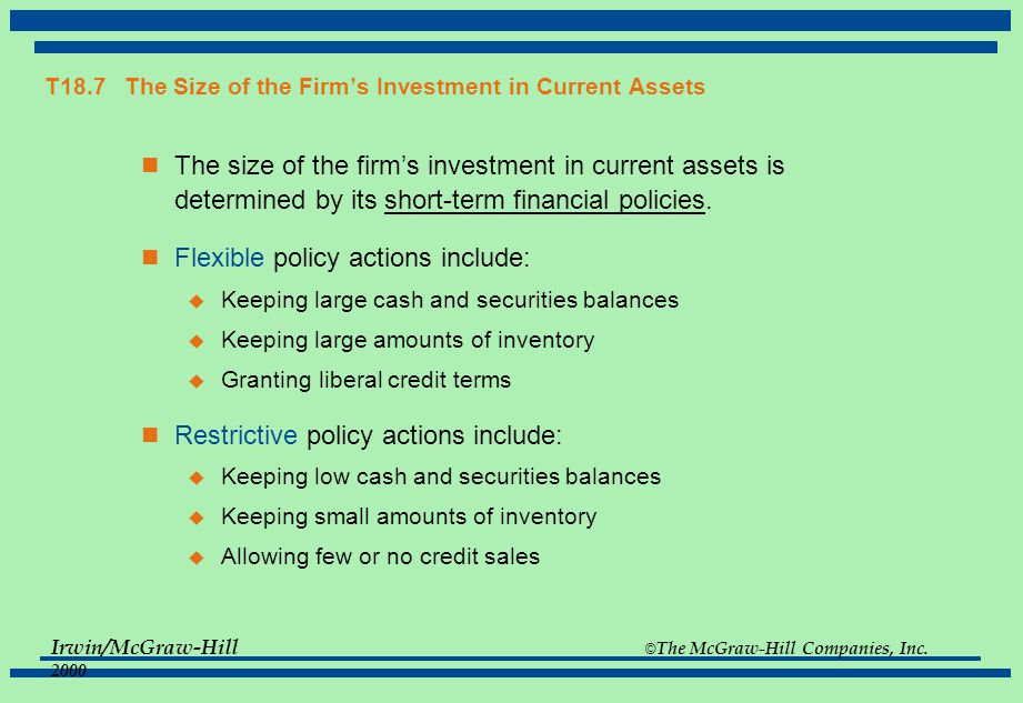 T18.7 The Size of the Firm's Investment in Current Assets