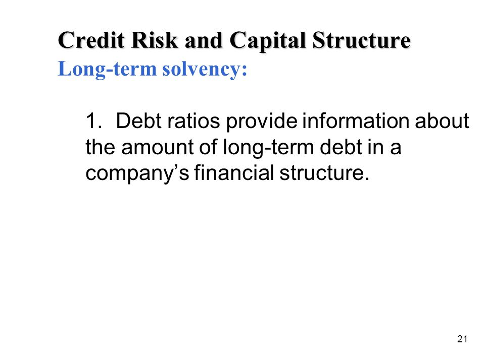Credit Risk and Capital Structure Long-term solvency: