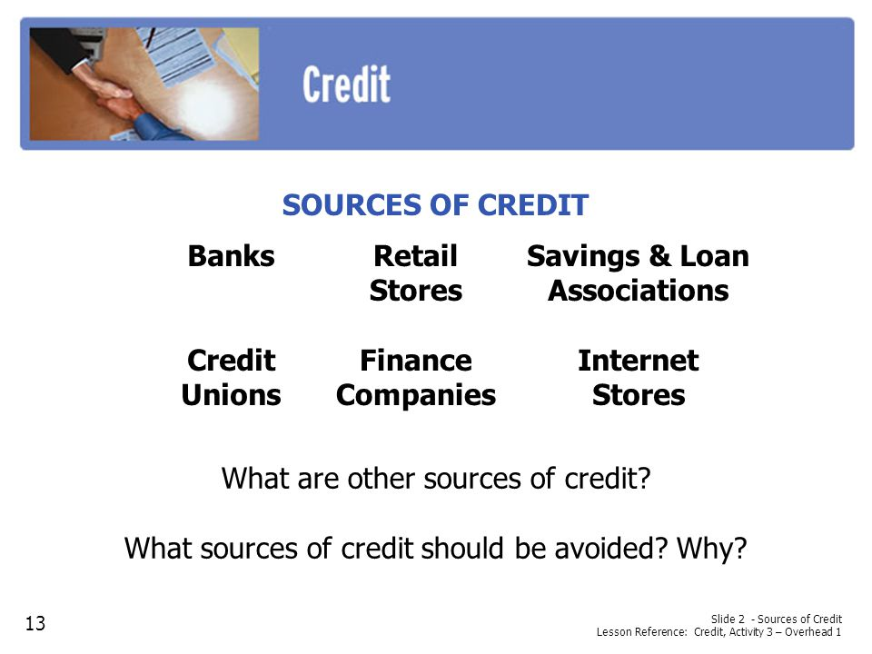 What are other sources of credit