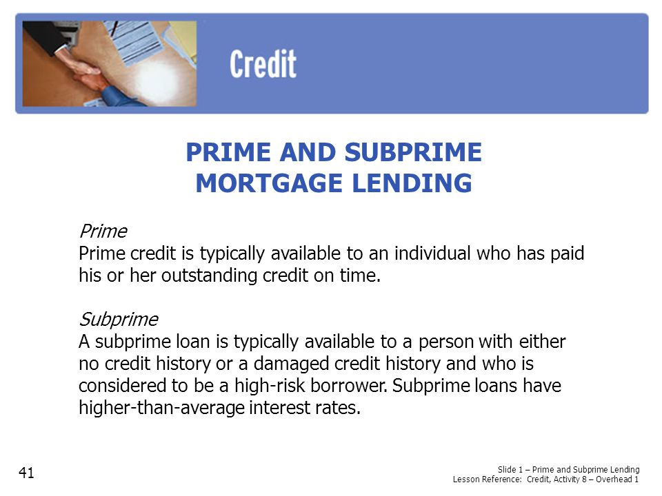PRIME AND SUBPRIME MORTGAGE LENDING
