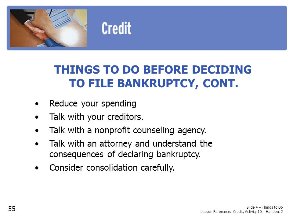 THINGS TO DO BEFORE DECIDING TO FILE BANKRUPTCY, CONT.