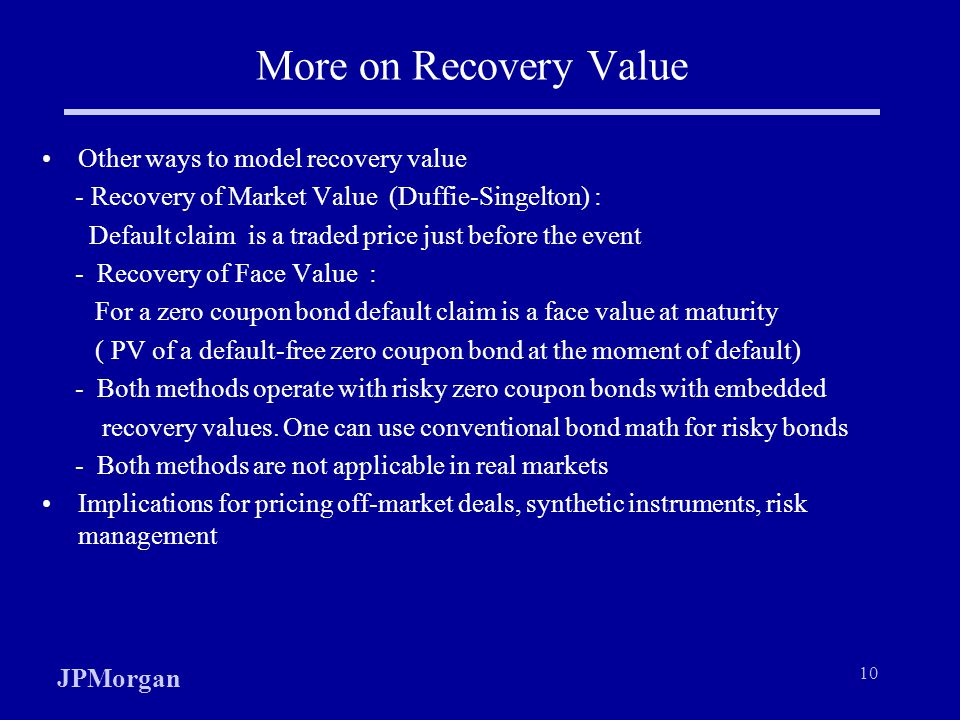 More on Recovery Value Other ways to model recovery value