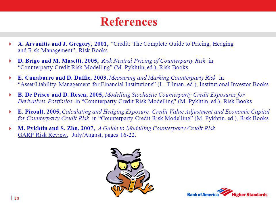 References A. Arvanitis and J. Gregory, 2001, Credit: The Complete Guide to Pricing, Hedging and Risk Management , Risk Books.