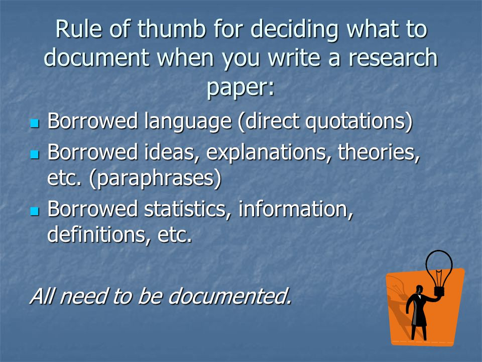 Rule of thumb for deciding what to document when you write a research paper: